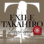 [Digital Single] EXILE TAKAHIRO – Lovers Again [FLAC/ZIP][2021.04.24]