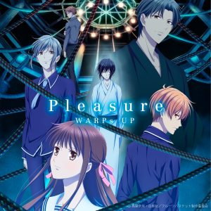 "[Single] WARPs UP – Pleasure ""Fruits Basket: The Final"" Opening Theme [MP3/320K/ZIP][2021.04.23]"
