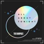 [Digital Single] THE RAMPAGE from EXILE TRIBE – ALL ABOUT TONIGHT [MP3/320K/ZIP][2021.05.03]