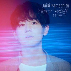 [Mini Album] Daiki Yamashita – hear me? [MP3/320K/ZIP][2021.06.09]