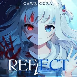 [Digital Single] Gawr Gura – REFLECT [MP3/320K/ZIP][2021.06.22]