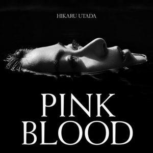 """[Digital Single] Hikaru Utada – PINK BLOOD """"Fumetsu no Anata e"""" Opening Theme [MP3/320K/ZIP][2021.06.02]"""