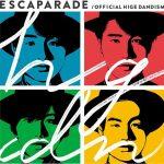 [Album] Official HIGE DANdism – Escaparade [FLAC/ZIP][2016.06.15]