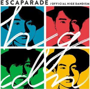 [Album] Official HIGE DANdism – Escaparade [MP3/320K/ZIP][2016.06.15]