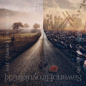 "[Single] SawanoHiroyuki[nZk] – Avid/Hands Up to the Sky ""86: Eighty Six"" Ending Theme [MP3/320K/ZIP][2021.06.09]"