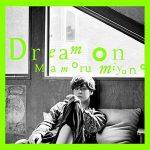 "[Single] Mamoru Miyano – Dream on ""Uramichi Oniisan"" Ending Theme [MP3+FLAC/ZIP][2021.07.07]"