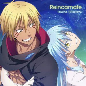 "[Single] Takuma Terashima – Reincarnate ""Tensei Shitara Slime Datta Ken 2nd Season"" 2nd Ending Theme [MP3+FLAC/ZIP][2021.08.25]"