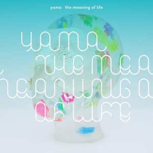 [Album] yama – the meaning of life [MP3+FLAC/ZIP][2021.09.01]